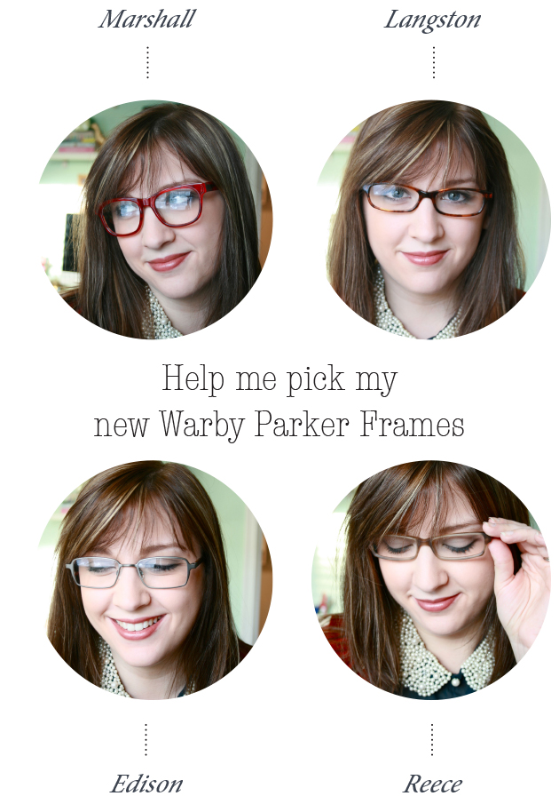 Help me pick my new Warby-Parker frames - Dream Green DIY